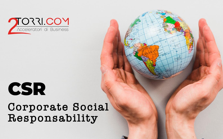 Corporate Social Responsibility (CSR) – Responsabilità Sociale d'Impresa (RSI)