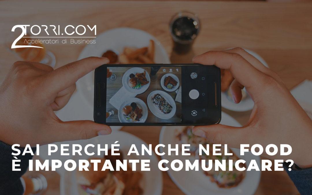 Sai perché anche nel FOOD è importante COMUNICARE?